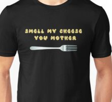 Smell my cheese, you mother! Unisex T-Shirt
