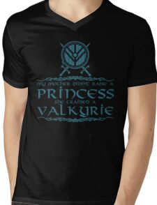 My mother didn't raise a princess, she trained a valkyrie Mens V-Neck T-Shirt