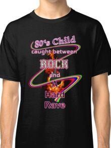 80's Child Rocker or Raver music lover Classic T-Shirt