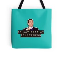 Do not test my politeness Tote Bag