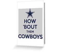 How 'Bout Them Cowboys Greeting Card