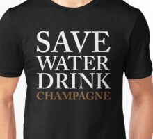 save water, drink champagne Unisex T-Shirt