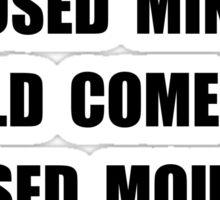 Closed Minds Sticker