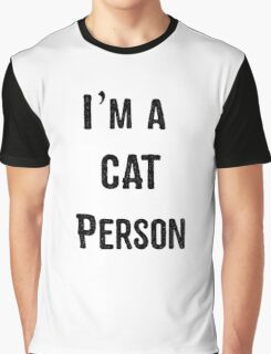 I'm a cat person Graphic T-Shirt