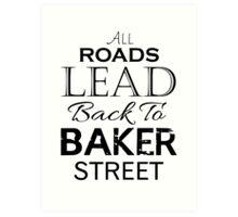 All Roads Lead Back To Baker Street Art Print