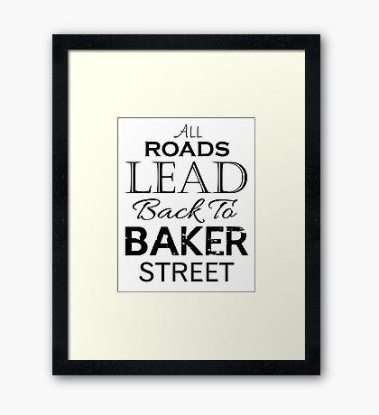 All Roads Lead Back To Baker Street Framed Print
