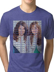 GILMORE GIRLS IS COMING BACK! Tri-blend T-Shirt