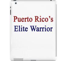 Puerto Rico's Elite Warrior  iPad Case/Skin