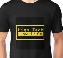 High Tech, Low Life v.1 Unisex T-Shirt