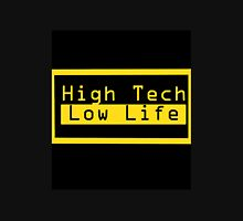 High Tech, Low Life v.1 Unisex T-Shirt