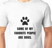 Favorite People Dogs Unisex T-Shirt