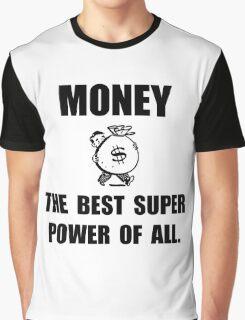 Money Super Power Graphic T-Shirt