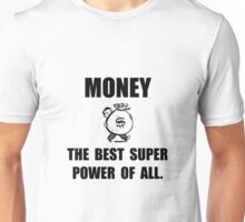 Money Super Power Unisex T-Shirt