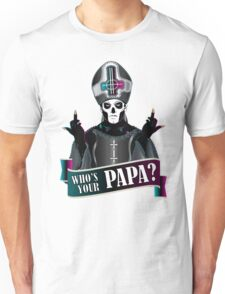 WHO'S YOUR PAPA? - papa 3 Unisex T-Shirt