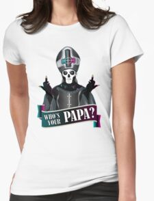 WHO'S YOUR PAPA? - papa 3 Womens Fitted T-Shirt
