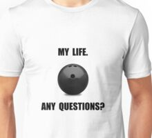 My Life Bowling Unisex T-Shirt