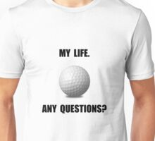 My Life Golf Unisex T-Shirt