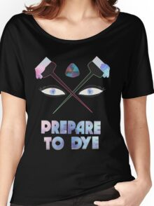 Prepare to Dye Women's Relaxed Fit T-Shirt