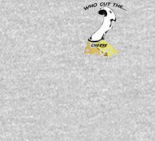'Who Cut The Cheese?' said the Mouse Unisex T-Shirt