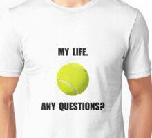 My Life Tennis Unisex T-Shirt