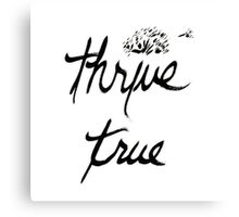 Thrive True Wishful Thinking Canvas Print