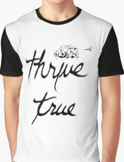 Thrive True Wishful Thinking Graphic T-Shirt
