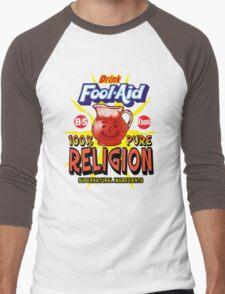 Religion is Fool-Aid! (Dark background) Men's Baseball ¾ T-Shirt