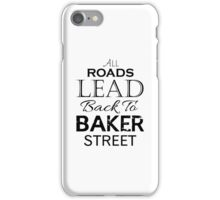 All Roads Lead Back To Baker Street iPhone Case/Skin