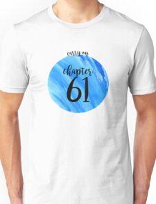 CHAPTER 61 - Carry On/Snowbaz Unisex T-Shirt