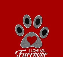 CAT Paw - I Love My Furrever Friend by Doreen Erhardt