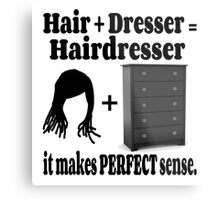 Hairdresser Humorous Meaning Metal Print