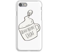 Death Before Decaf iPhone Case/Skin