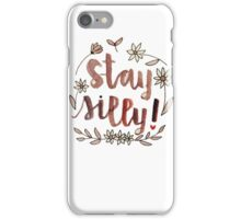 Stay Silly iPhone Case/Skin