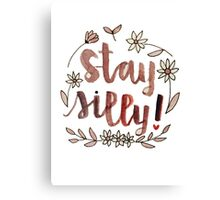 Stay Silly Canvas Print