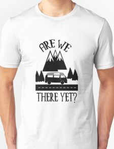 Roadtrip Apparel - Are we There Yet? Unisex T-Shirt