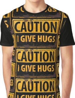 """Funny, """"CAUTION, I Give Hugs"""" Realistic Metal with Rust Sign Graphic T-Shirt"""