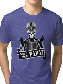 WHO'S YOUR PAPA? - papa 3 flippin' the bird-monochrome Tri-blend T-Shirt