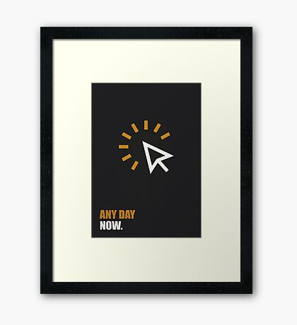 Any Day Now Corporate Start-up Quotes Framed Print