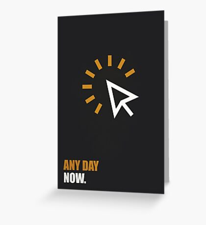 Any Day Now Corporate Start-up Quotes Greeting Card