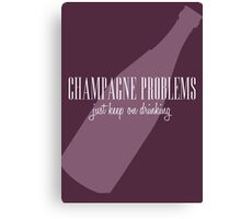 champagne problems Canvas Print