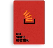 Ask Stupid Question - Corporate Start-up Quotes Canvas Print