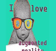 I Love Augmented Reality Baby by KayeDreamsART