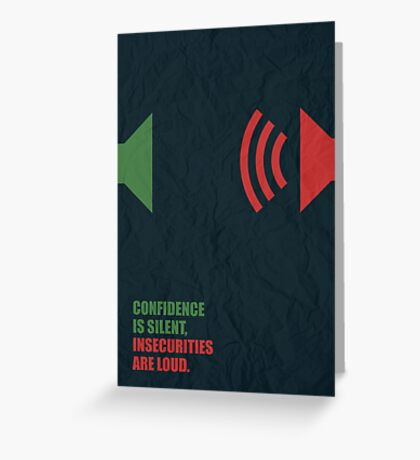 Confidence Is Silent, Insecurities Are Loud - Corporate Start-up Quotes Greeting Card