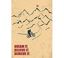 Dream It Believe It Achieve It - Corporate Start-up Quotes Photographic Print