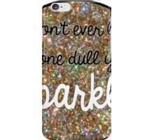 Don't Dull It! iPhone Case/Skin