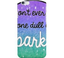 Don't Dull It! 2 iPhone Case/Skin