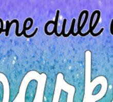 Don't Dull It! 2 Sticker