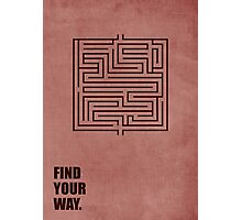Find Your Way - Corporate Start-up Quotes Photographic Print