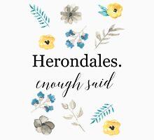 Herondales. Enough Said Unisex T-Shirt