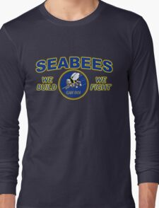 US NAVY SEABEES WE BUILD WE FIGHT CAN DO! Long Sleeve T-Shirt